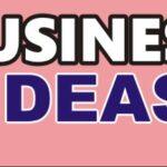 Best Ways to Create Business Ideas 11