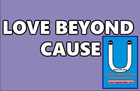 LOVE BEYOND CAUSE 6 1