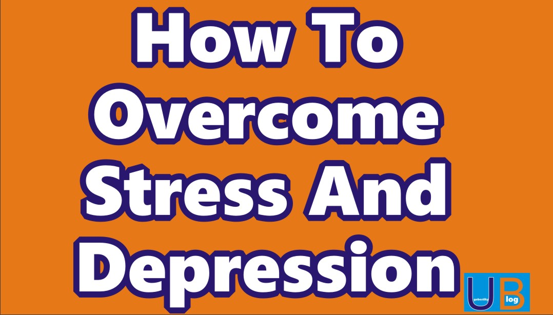 How to Subdue Stress and Depression 10
