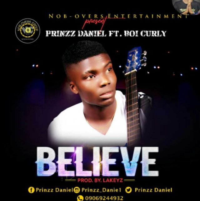 Believe- Prinzz Daniel Ft Boi Curly 6
