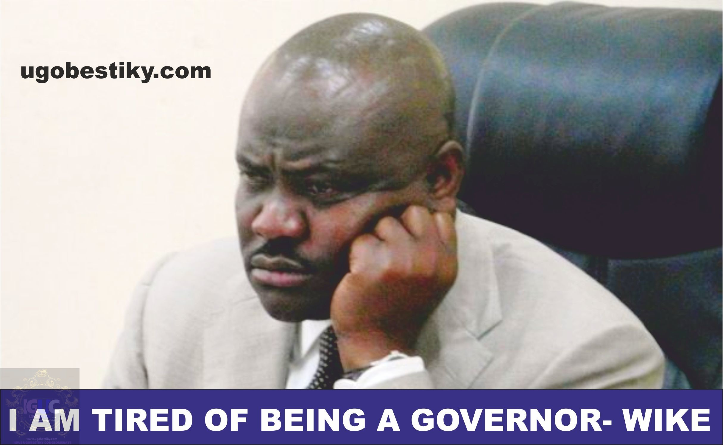 Rivers: I'm tired of being governor – Wike 1