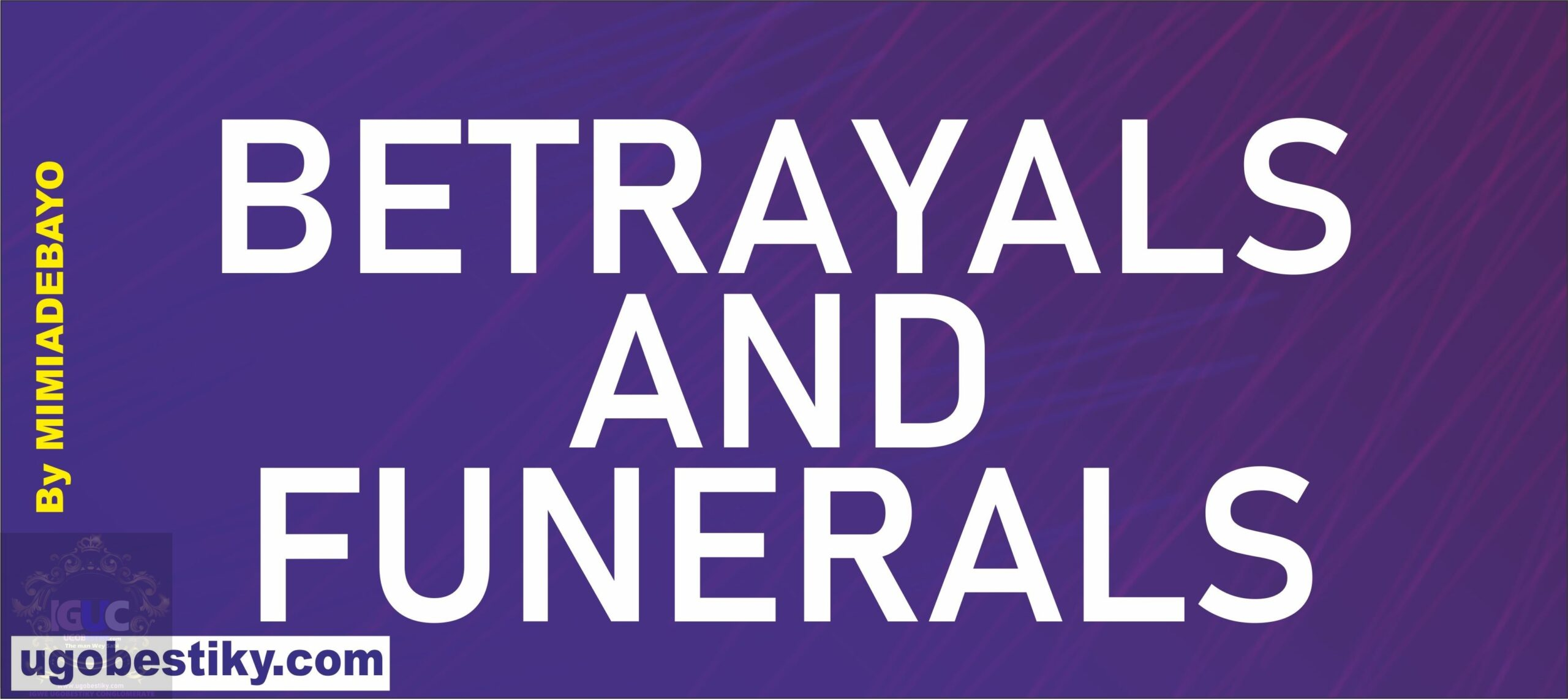 betrayal and funeral