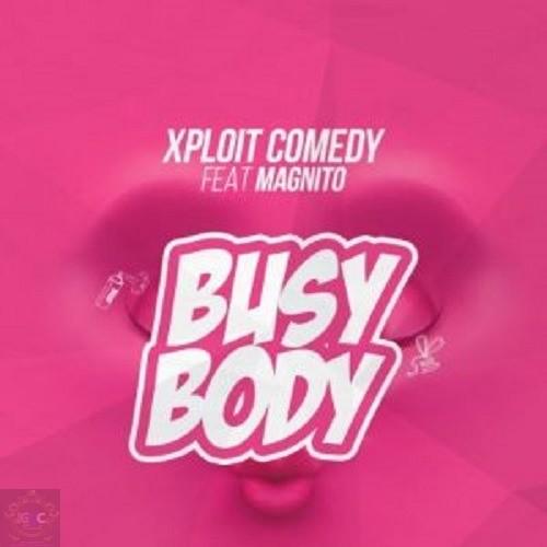 Xploit-Comedy-ft-Magnito-–-Busy-Body-300x300