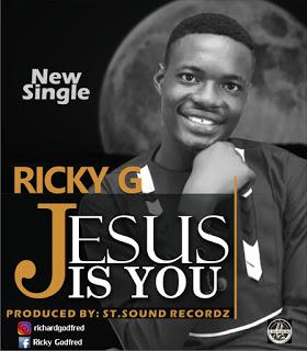 Jesus is You - Ricky G