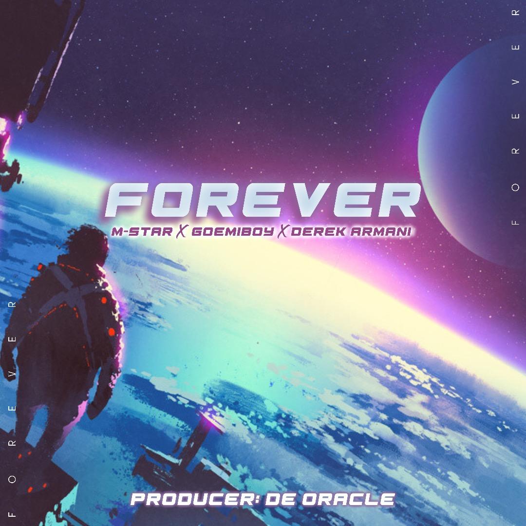 Forever - M-star ft Goemiboy, Derek Armani