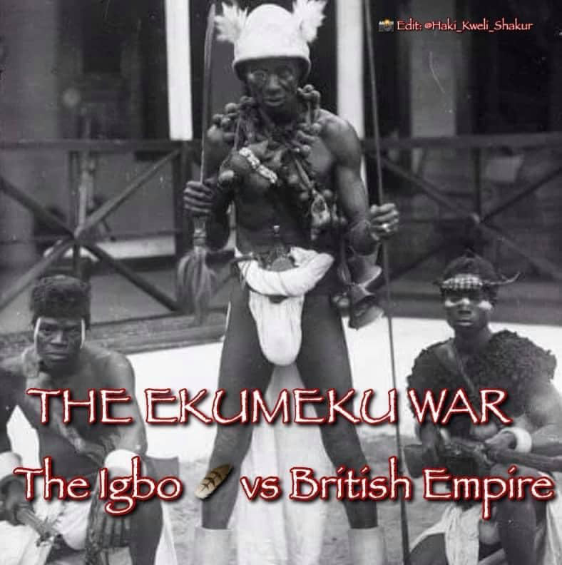The EKUMEKU Resistance: One of the Reasons The British Hates the Igbos
